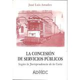 La Concesion De Servicios Publicos - Amadeo