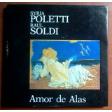 L4535. Amor De Alas. Syria Poletti Y Raul Soldi. Gaglianone