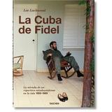 La Cuba De Fidel - Lee Lockwood - Ed. Taschen