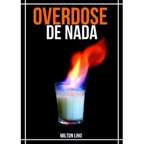 Overdose De Nada - Livro De Poemas - Frete Grátis
