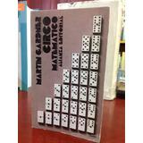 Circo Matemático. Martin Gardner. Alianza Editorial.