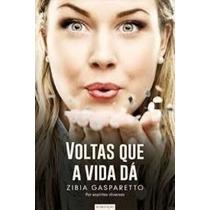 Livro Voltas Que A Vida Dá Zíbia Gaspareto