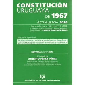 Libro: Constitución Uruguaya De 1967 (actualizada 2010)