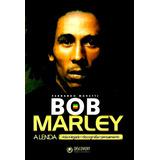 Livro Bob Marley A Lenda Vida Legado Discografia Discovery