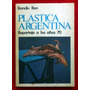 César Bandin Ron Plástica Argentina Reportaje A Los Años 70