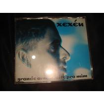 Cd Xexéu / Grande Amor Volte Pra Mim - Single Promocional