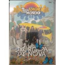 Dvd Roupa Nova - Todo Amor Do Mundo