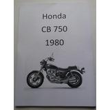 Honda Cb 750 1980 + Manual De Deapiece
