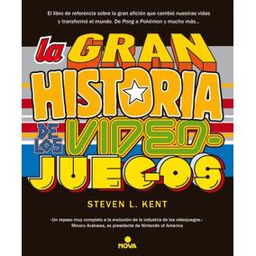 Libro: La Gran Historia De Los Videojuegos ( S. Kent )