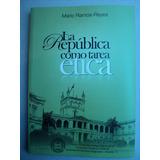 La Republica Como Tarea Etica Ramos-reyes 1ªed.2009 Paraguay
