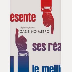 Livro Zazie No Metrô Raymond Queneau Cosacnaify Frete Grátis