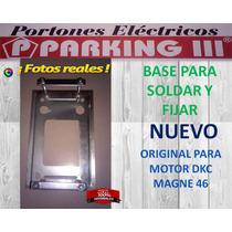 Base Para Motor Porton Dkc Y Magne 46 Todos Original.