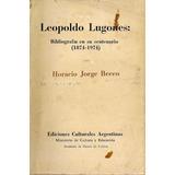 Leopoldo Lugones Bibliografia En Su Centenario - Becco - Eca
