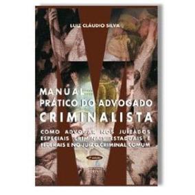 Manual Prático Do Advogado Criminalista Luiz Claudio Silva