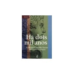 Livro Espirita: Ha Dois Mil Anos - Chico Xavier