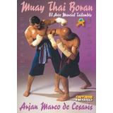 Muay Thai Boran: El Arte Marcial Tailandés Arja Envío Gratis