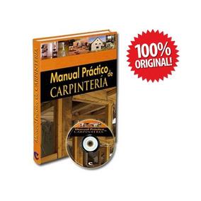 Manual Práctico De Carpintería 1 Tomo + 1 Cd