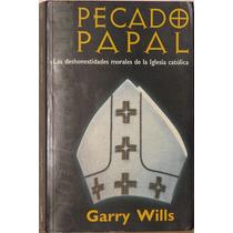 Pecado Papal - Garry Wills -rústica