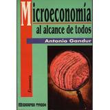 Microeconomía Al Alcance De Todos - Antonio Gandur