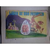 Historieta Libro De Oro Patoruzu 1971 Ciudad De La Plata
