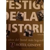 Hotel Geneve . 100 Años Del Hotel Más Legendario