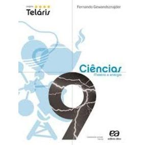 Projeto Teláris. Ciências - 8ª Série. 9º Ano Ensino Funda...