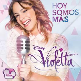 Cd Violetta Hoy Somos Más - Nuevo!