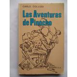 Las Aventuras De Pinocho / Carlo Collodi / Excelente Estado