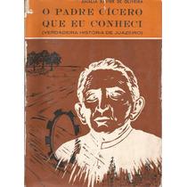 O Padre Cícero Que Eu Conheci - Amalia Xavier De Oliveira