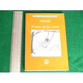 Miguel Núñez, El Peso De Las Cosas, Unam, México, 2006, 123