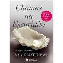 Livro Trilogia Chamas Na Escuridão- Sadie Matthews