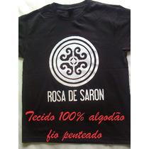 Camiseta Rosa De Saron Banda Camisas Evangélica Jesus Deus
