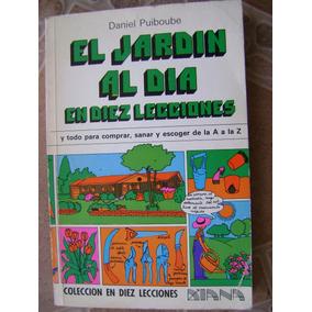 El Jardin Al Dia En Diez Lecciones. D. Puiboube.