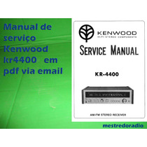 Manual De Serviço Kenwood Kr4400 Kr 4400 Em Pdf Via Email