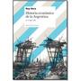 Historia Economica De La Argentina En El Siglo Xix - Hora, R