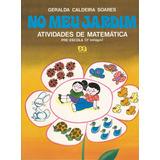 Livro No Meu Jardim - Atividades De Matemática - 2º Estágio