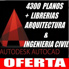 4300 Planos Autocad Librerías Arquitectura & Ing. Civil X
