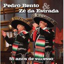Cd Pedro Bento E Zé Da Estrada 55 Anos De Sucesso - Novo