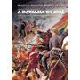 A Batalha Do Avaí - A Beleza Da Barbárie:a Gerra Do Paraguai