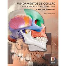 Fundamentos De Oclusão Em Odontologia Restauradora - Mendes
