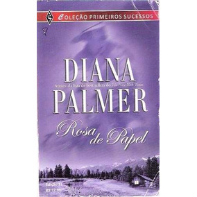 Livro Rosa De Papel Diana Palmer Edição 11