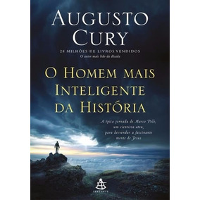 Livro O Homem Mais Inteligente Da Historia - Augusto Cury
