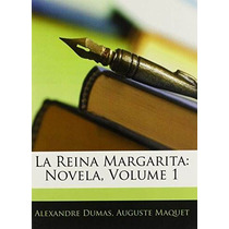 Libro La Reina Margarita: Novela, Volume 1 - Nuevo