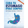 Medicina,cura Tu Estómago Para Siempre.pdf+ Regalo