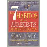 Los 7 Hábitos De Los Adolescentes Altamente Efectivos Covey