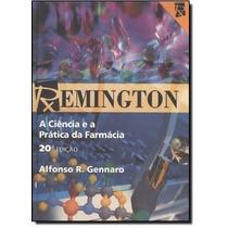 Livro Remington A Ciência E A Prática Da Farmácia