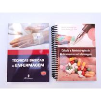 Técnicas Básicas De Enfermagem + Cálculo E Adm Medicamentos