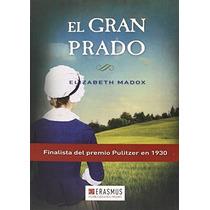 El Gran Prado; Elizabeth Madox Roberts Envío Gratis