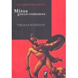 Mitos Greco-romano - La Edad Del Mito Thomas Bulfinch