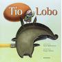 Tío Lobo (libros Para Soñar); Roger Olmos Pastor